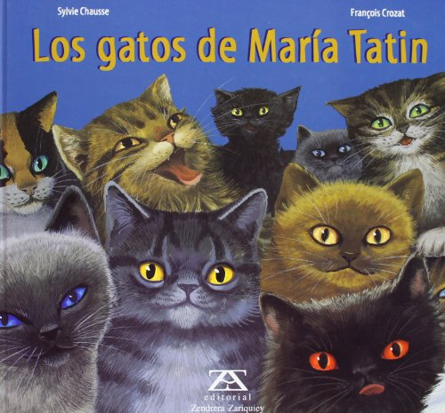 Los Gatos de Maria Tatin (Spanish Edition) (8484180670) by Chausse, Sylvie; Crozat, Francois