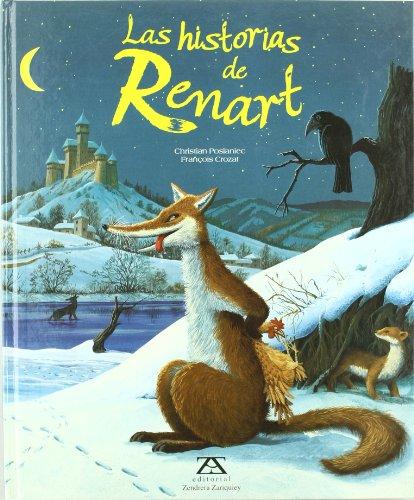 Las Historias de Renart (Spanish Edition) (8484180921) by Christian Poslaniec; Francois Crozat
