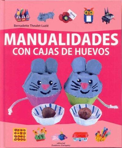 9788484184263: Manualidades con cajas de huevos (Manualidades (zendrera))