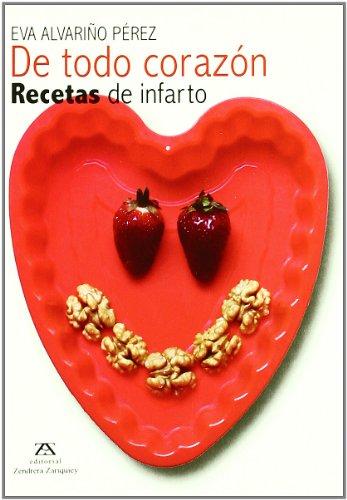 9788484184492: De Todo Corazon - Recetas De Infarto