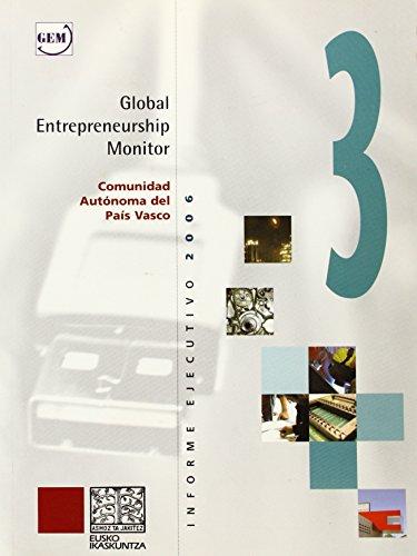 Global Entrepreneurship Monitor - Comun. Auto. Del Pais Vasco - Inform: Nahikari Irastorza Arandia,...