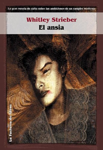 EL ANSIA (8484218678) by WHITLEY STRIEBER
