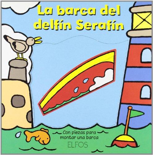 9788484232001: Monta y juega. La barca del delfín Serafín