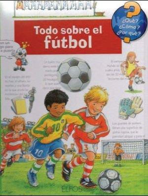 9788484232117: ¿Qué?... Todo sobre el fútbol