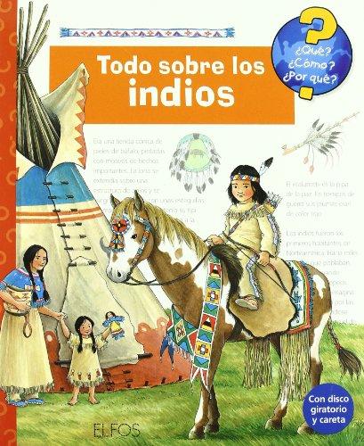 9788484232285: ¿Qu'?... Todo sobre los indios (Que, Como, Por Que)