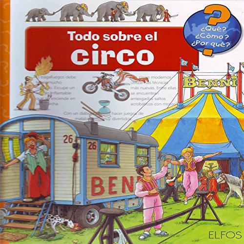 9788484232841: ¿Qu'?... Todo sobre el circo (¿que?¿como?¿por Que?)