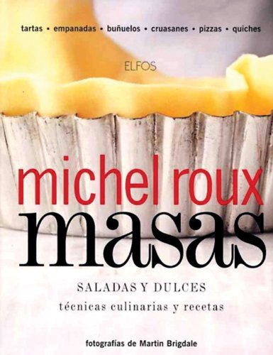 Masas, saladas y dulces (Spanish Edition) (8484232972) by Roux, Michel