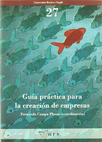 9788484241423: Guía práctica para la creación de empresas (Universitat Rovira i Virgili)