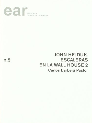 9788484241638: John Hejduk. Escaleras en la Wall House 2