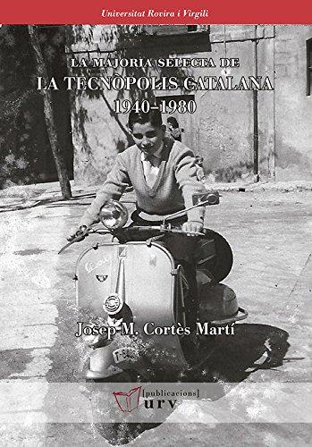 9788484244523: La majoria selecta de la tecnòpolis catalana 1940–1980 (Biblioteca Digital)