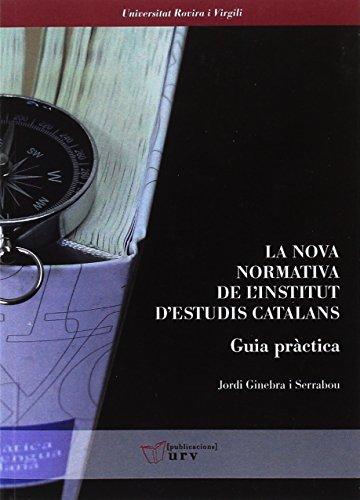 9788484246121: La nova normativa de l'Institut d'Estudis Catalans. Guia pràctica: 13 (Biblioteca Digital)