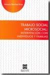 9788484255048: TRABAJO SOCIAL MICROSOCIAL INTERVENCION CON INDIVIDUOS Y FAMILIAS