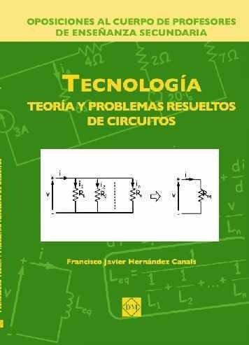 9788484256045: TECNOLOGIA TEORIA Y PROBLEMAS RESUELTOS DE CIRCUITOS OPOSICIONES AL CUERPO DE PROFESORES DE ENSEÑANZA SECUNDARIA