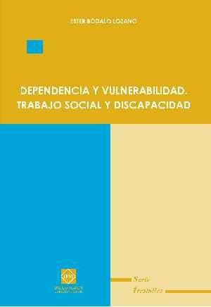 9788484256120: DEPENDENCIA Y VULNERABILIDAD TRABAJO SOCIAL Y DISCAPACIDAD