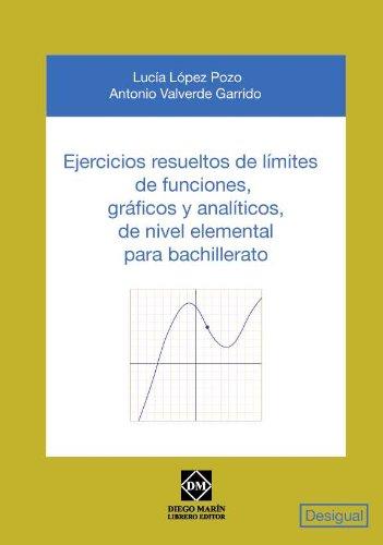 9788484257363: EJERCICIOS RESUELTOS DE LIMITES DE FUNCIONES GRAFICOS Y ANALITICOS DE NIVEL ELEMENTAL PARA BACHILLERATO