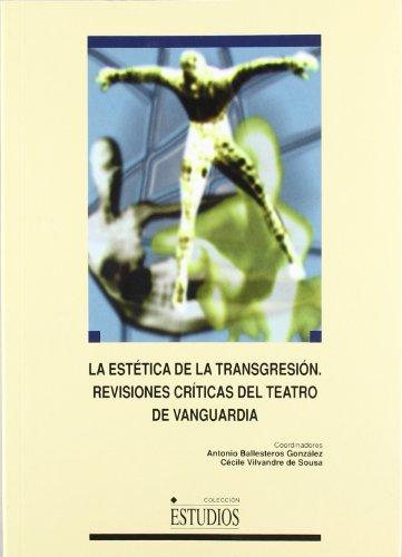 9788484270263: La Estética de la transgresión: Revisiones críticas del teatro de vanguardia (Colección Estudios) (Spanish Edition)