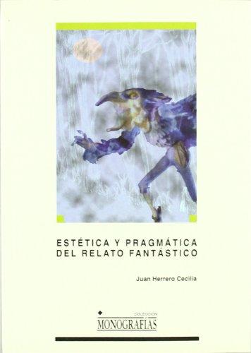 EsteÌ tica y pragmaÌ tica del relato fantaÌ stico: La estrategias narrativas y la cooperacioÌ n ...