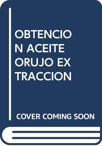 OBTENCIÓN DE ACEITE DE ORUJO MEDIANTE EXTRACCIÓN: IGNACIO GRACIA FERNÁNDEZ