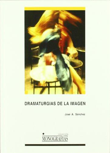 9788484272038: José A. Sánchez. Dramaturgias de la imagen