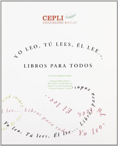 Yo leo, tú lees, él lee.libros para: Yubero JimÉnez, Santiago/
