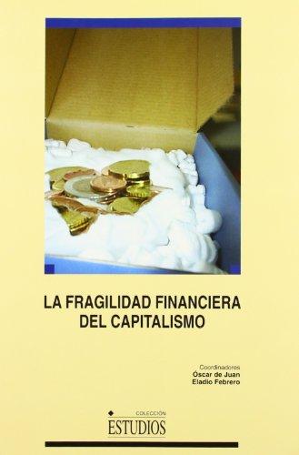 LA FRAGILIDAD FINANCIERA DEL CAPITALISMO: JUAN ASENJO, ÓSCAR