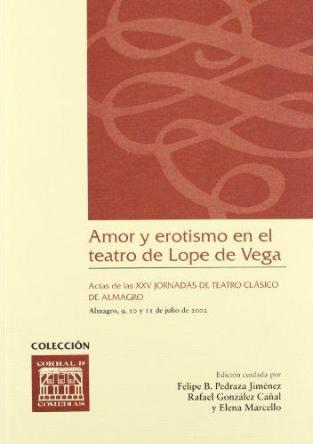 9788484272625: Amor y erotismo en el teatro de Lope de Vega (CORRAL DE COMEDIAS)