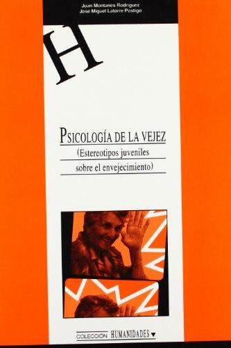 9788484272908: Psicología de la Vejez. (Estereotipos juveniles sobre el envejecimiento) (HUMANIDADES)