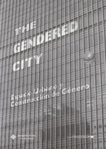 THE GENDERED CITY: Espacio urbano y construccion de género: Wiliam James, Ana Navarrete, ...