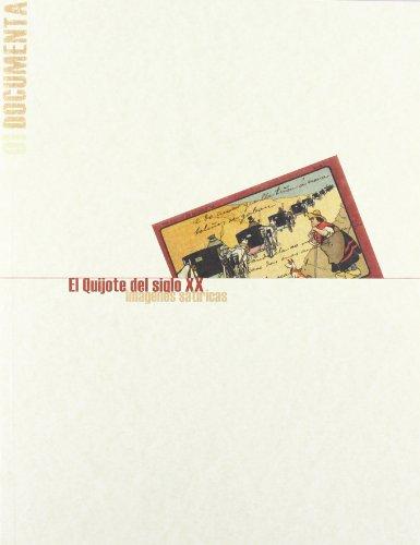 9788484273585: El Quijote del siglo XX. Imágenes Satíricas (COEDICIONES)