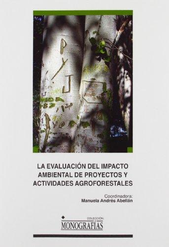 9788484274162: La evaluación del impacto ambiental de proyectos y actividades agroforestales (MONOGRAFÍAS)