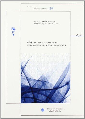 9788484274445: Cim: el computador en la automatización de la producción.