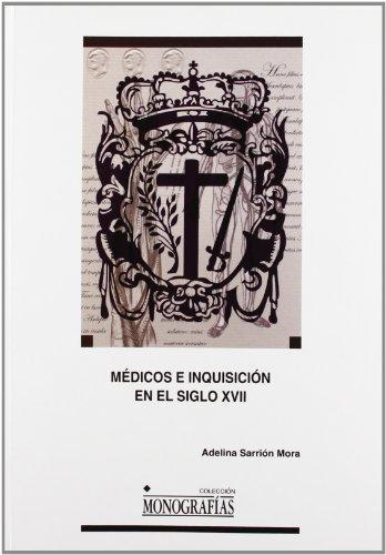 9788484274667: Médicos e Inquisición en el siglo XVII: 51 (MONOGRAFÍAS)