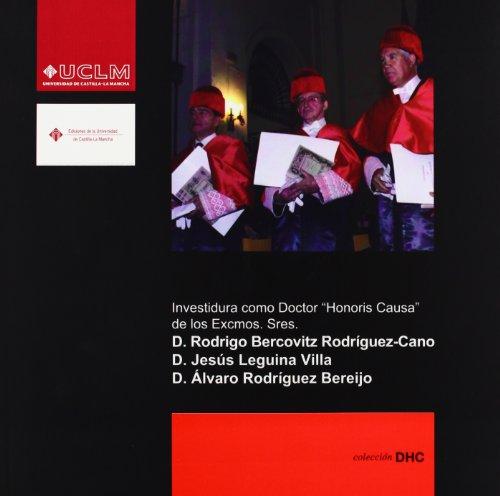 9788484274827: Investidura como Doctor Honoris Causa por UCLM los Sres. R.Bercovitz, J. Leguina,y D. Álvaro Rodríguez Bereijo