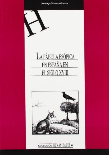 LA FABULA ESOPICA EN ESPAÑA EN EL SIGLO XVIII: TALAVERA CUESTA, S.