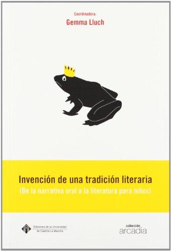 9788484275398: Invención de una tradición literaria (De la narrativa oral a la literatura para niños): 16 (ARCADIA)