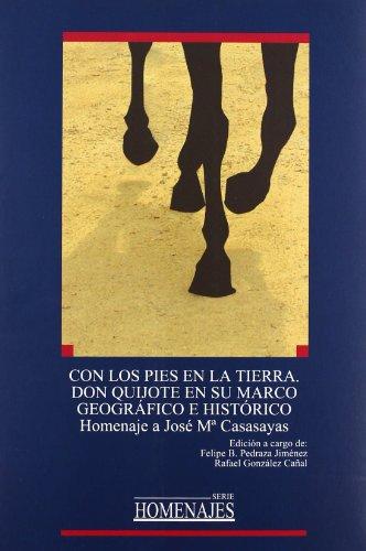 9788484275718: Con los pies en la tierra. Don Quijote en su marco geográfico e histórico.: 11 (HOMENAJES)