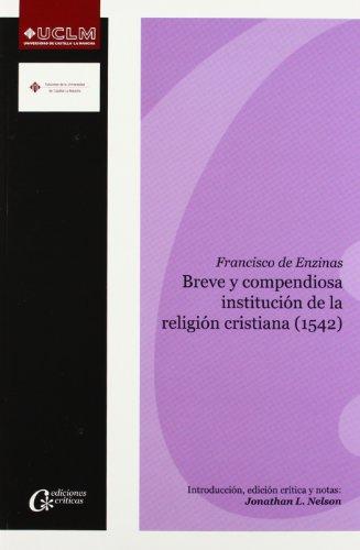 BREVE Y COMPENDIOSA INSTITUCIÓN DE LA RELIGIÓN: NELSON, JONATHAN L.;ENZINAS,