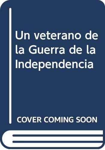 9788484276241: Un Veterano De La Guerra De la Independencia