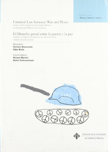 9788484276876: EL DERECHO PENAL ENTRE LA GUERRA Y LA PAZ/CRIMINAL LAW BETWEEN WAR AND PEACE
