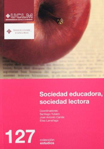 Sociedad educadora, sociedad lectora: Yubero Jiménez, Santiago;