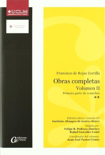 9788484277286: Obras completas de Francisco de Rojas Zorrilla.Volumen II. Segunda parte de comedias: 006 (EDICIONES CRÍTICAS)