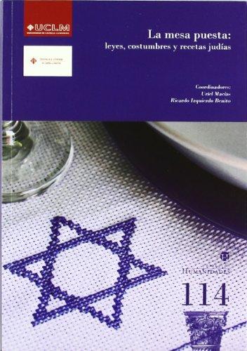 9788484277460: La mesa puesta: leyes, costumbres y recetas judías: 114 (HUMANIDADES)