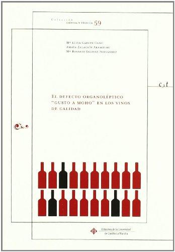 9788484277675: El defecto organoléptico gusto a moho en los vinos de calidad (CIENCIA Y TÉCNICA)