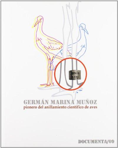 9788484278528: Germán Marina Muñoz. Pionero del anillamiento científico de aves (COEDICIONES)