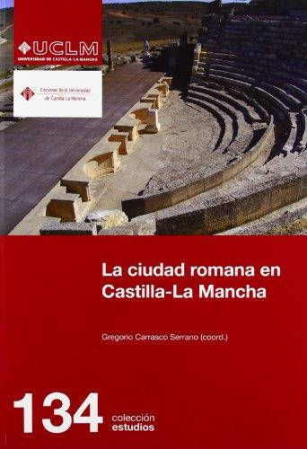 9788484278559: La ciudad romana en Castilla-La Mancha (ESTUDIOS)