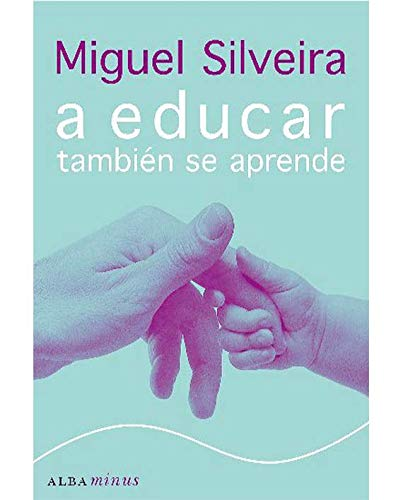 9788484280026: A Educar Tambien Se Aprende (Spanish Edition)