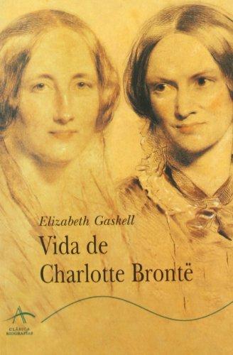 Vida de Charlotte Bronte: Gaskell, Elizabeth