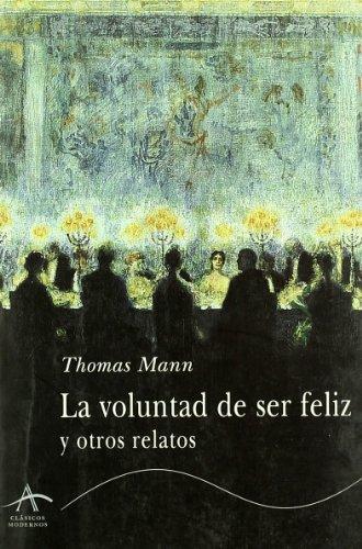 9788484280491: La Voluntad de Ser Feliz y Otros Relatos (Spanish Edition)