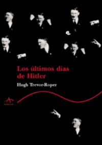 9788484280613: Los Ultimos Dias de Hitler (Spanish Edition)