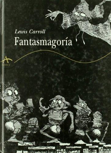 FANTASMAGORÍA: CARROLL, LEWIS
